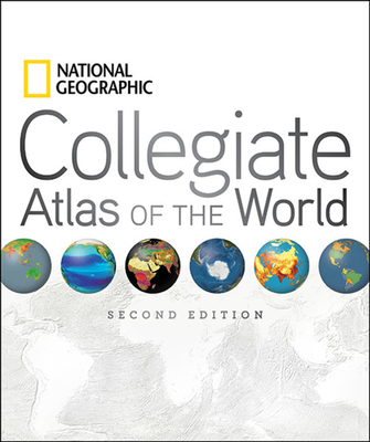 National Geographic Collegiate Atlas of the World, Second Edition - Geographic, National