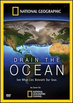 National Geographic: Drain the Oceans