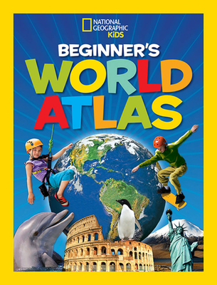 National Geographic Kids Beginner's World Atlas, 3rd Edition - National Geographic