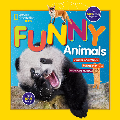 National Geographic Kids Funny Animals: Critter Comedians, Punny Pets, and Hilarious Hijinks - Kids, National Geographic