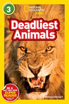 National Geographic Kids Readers: Deadliest Animals - Stewart, Melissa, and National Geographic Kids