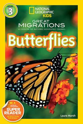 National Geographic Kids Readers: Great Migrations Butterflies - Marsh, Laura, and National Geographic Kids