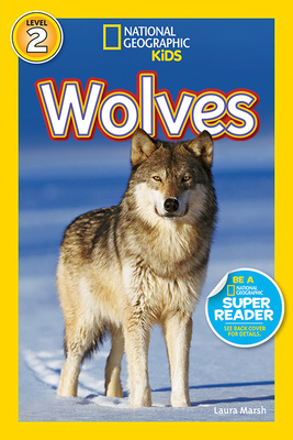 National Geographic Kids Readers: Wolves - Marsh, Laura