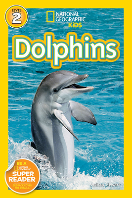 National Geographic Readers: Dolphins - Stewart, Melissa