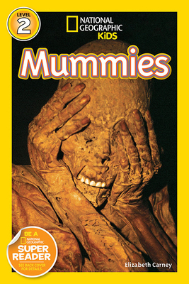 National Geographic Readers: Mummies - Carney, Elizabeth