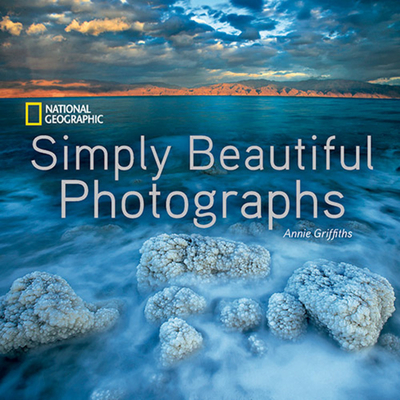 National Geographic Simply Beautiful Photographs - National Geographic Society