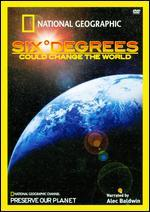 National Geographic: Six Degrees That Could Change the World