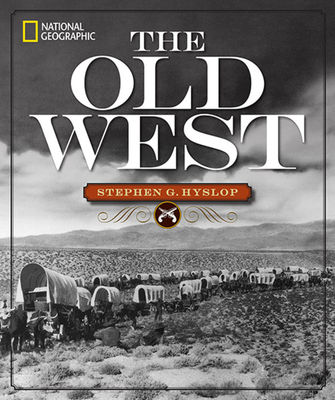 National Geographic The Old West - Hyslop, Stephen G.