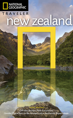 National Geographic Traveler: New Zealand, 3rd Edition - Turner, Peter, and Monteath, Colin (Photographer)