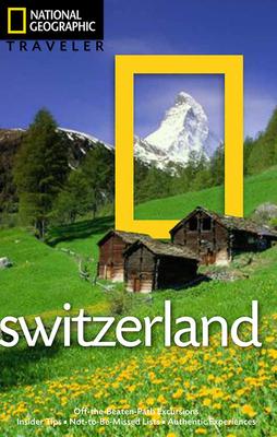 National Geographic Traveler: Switzerland - Fisher, Teresa