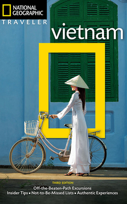 National Geographic Traveler: Vietnam, 3rd Edition - Sullivan, James, and Leboutillier, Kris (Photographer), and Emmons, Ron (Revised by)
