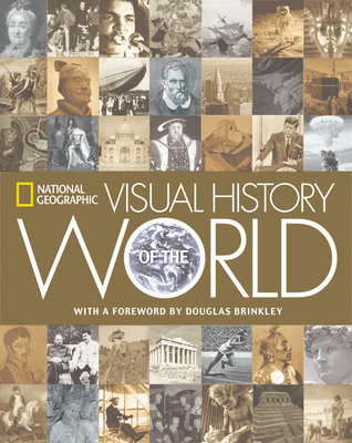 National Geographic Visual History of the World - National Geographic, and Brinkley, Douglas, Professor (Introduction by)