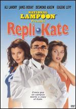 National Lampoon Presents Repli-Kate