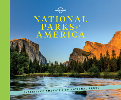 National Parks of America: Experience America's 59 National Parks - Lonely Planet, and Balfour, Amy C, and Benchwick, Greg