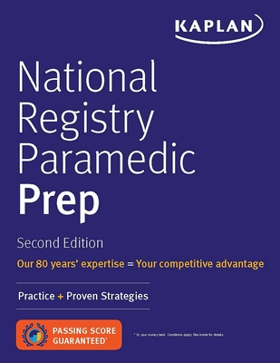 National Registry Paramedic Prep: Practice + Proven Strategies - Kaplan Medical