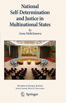 National Self-Determination and Justice in Multinational States - Moltchanova, Anna