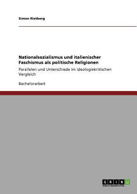 Nationalsozialismus Und Italienischer Faschismus ALS Politische Religionen - Rietberg, Simon