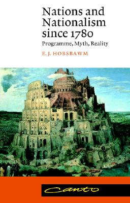 Nations and Nationalism Since 1780: Programme, Myth, Reality - Hobsbawm, Eric J, and Hobsbawm, E J