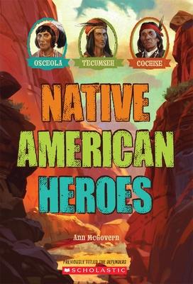 Native American Heroes: Osceola, Tecumseh & Cochise - McGovern, Ann