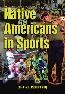 Native Americans in Sports - King, C Richard, Professor