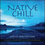 Native Chill: Spirits Calling