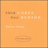 Native Sense: The New Duets - Chick Corea & Gary Burton