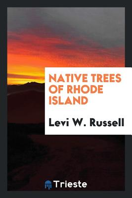 Native Trees of Rhode Island - Russell, Levi W