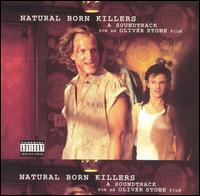 Natural Born Killers [Original Motion Picture Soundtrack] - Original Soundtrack
