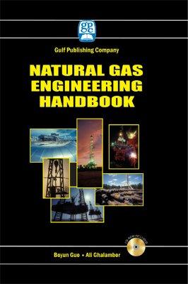 Natural Gas Engineering Handbook - Guo, Boyun, PhD, and Ghalambor, Ali