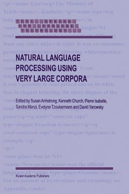 Natural Language Processing Using Very Large Corpora - Armstrong, S. (Editor), and Church, Kenneth W. (Editor), and Isabelle, Pierre (Editor)