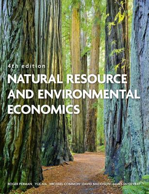Natural Resource and Environmental Economics - Perman, Roger, and Ma, Yue, and Common, Michael