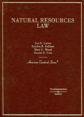 Natural Resources Law - Laitos, Jan G, and Zellmer, Sandra B, and Wood, Mary C