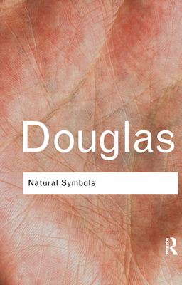 Natural Symbols: Explorations in Cosmology - Douglas, Mary