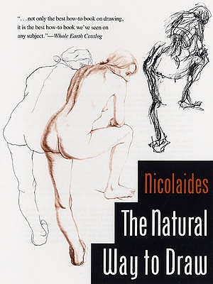 Natural Way to Draw: A Working Plan for Art Study - Nicolaides, Kimon