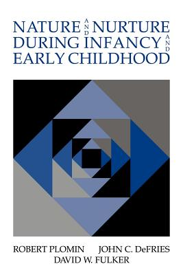 Nature and Nurture During Infancy and Early Childhood - Plomin, Robert, and DeFries, John C, PH.D., and Fulker, David W
