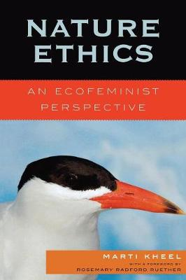 Nature Ethics: An Ecofeminist Perspective - Kheel, Marti