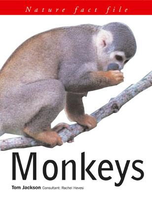 Nature Fact File: Monkeys - Jackson, Tom
