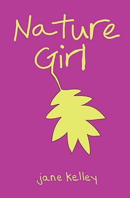 Nature Girl - Kelley, Jane