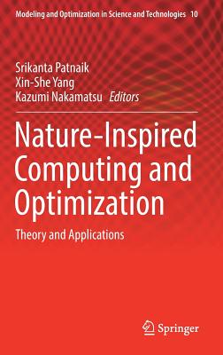 Nature-Inspired Computing and Optimization: Theory and Applications - Patnaik, Srikanta (Editor)