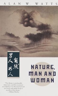 Nature, Man and Woman - Watts, Alan