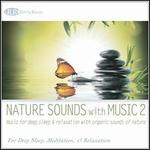 Nature Sounds With Music 2: Music for Deep Sleep and Relaxation