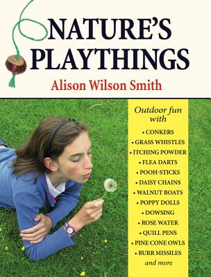 Nature's Playthings - Smith, Alison Wilson