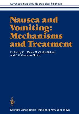 Nausea and Vomiting: Mechanisms and Treatment - Davis, Christopher J (Editor)