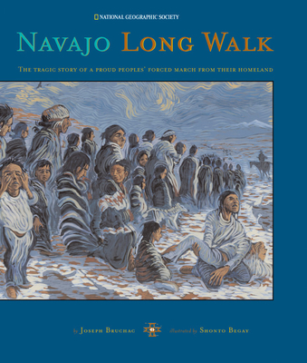 Navajo Long Walk: Tragic Story of a Proud Peoples Forced March from Homeland - Bruchac, Joseph