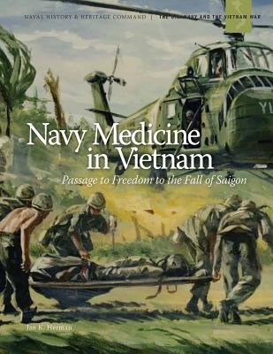 Navy Medicine in Vietnam (Black and White) - Jan K Herman, and Department of the Navy