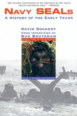 Navy Seals I: 6a History of the Early Years - Dockery, Kevin, and Brutsman, Bud W (Contributions by)