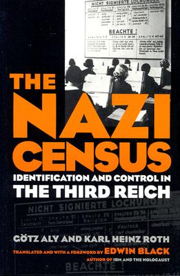 Nazi Census: Identification and Control in the Third Reich - Aly, Gotz