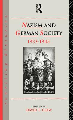 Nazism and German Society 1933-1945 - Crew, David (Editor)