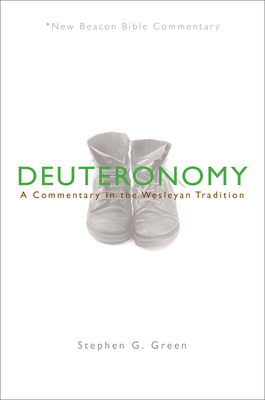 Nbbc, Deuteronomy: A Commentary in the Wesleyan Tradition - Green, Stephen G