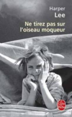 Ne Tirez Pas Sur L'Oiseau Moqueur - Lee, Harper